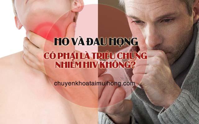 Ho và đau họng có phải là dấu hiệu nhiễm HIV