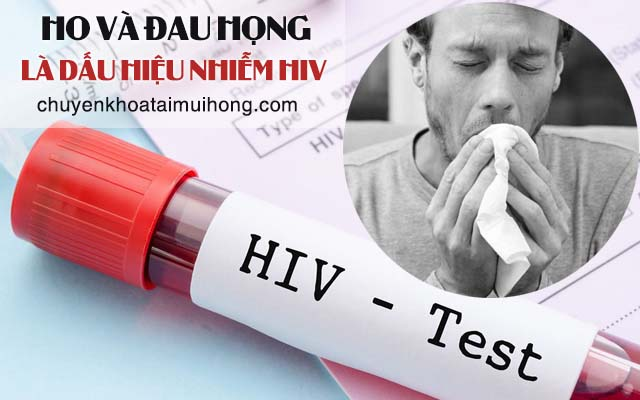 Ho và đau họng là dấu hiệu bị nhiễm HIV