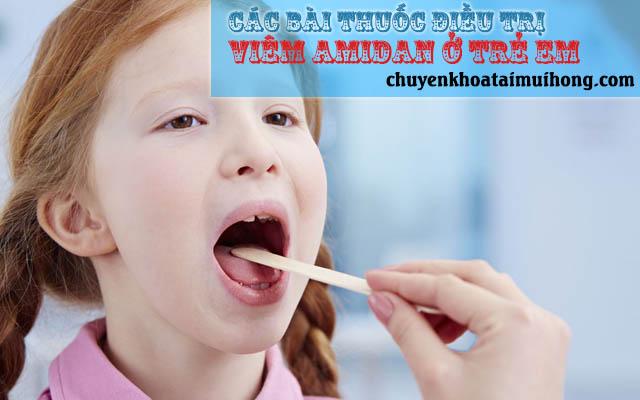 Viêm amidan ở trẻ em nên uống thuốc gì?