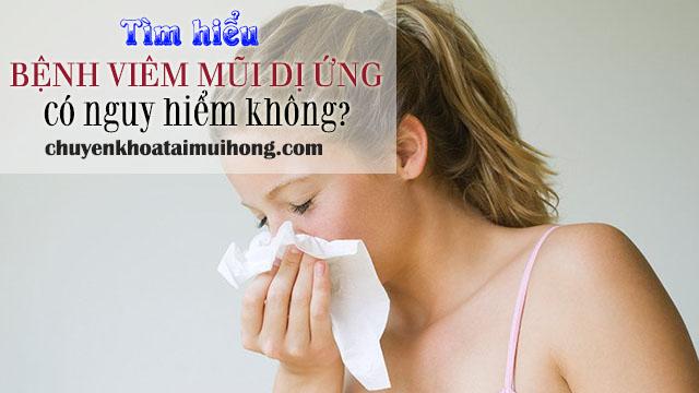 Bệnh viêm mũi dị ứng có nguy hiểm không?