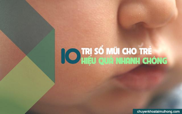 10 cách trị sổ mũi cho trẻ hiệu quả nhanh chóng