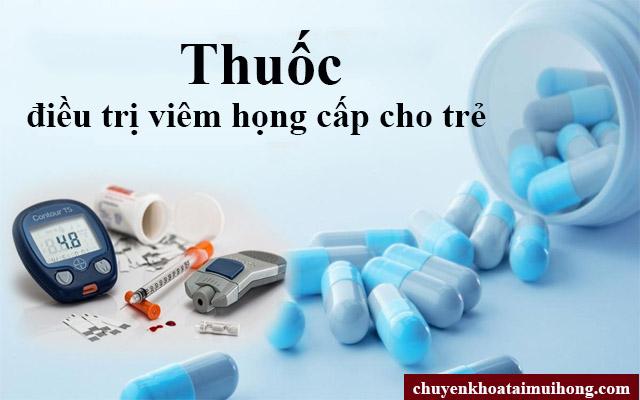 Thuốc chữa viêm họng cấp cho trẻ nhỏ