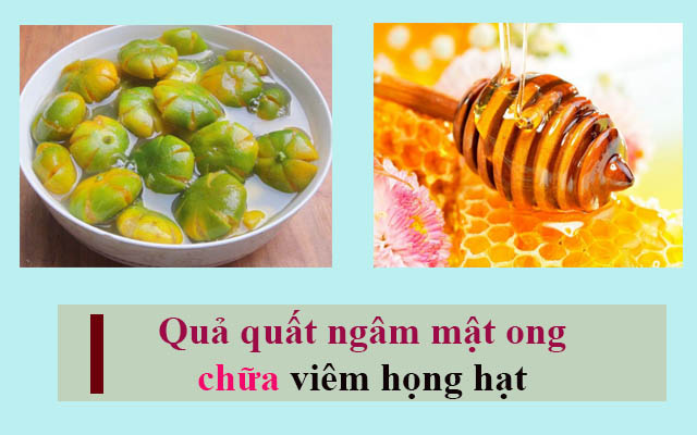 Sử dụng quất ngâm mật ong chữa viêm họng hạt