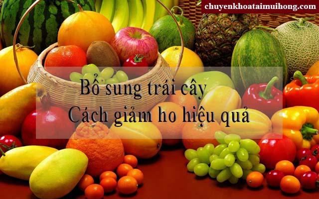 Bệnh nhân bị ho nên ăn nhiều trái cây