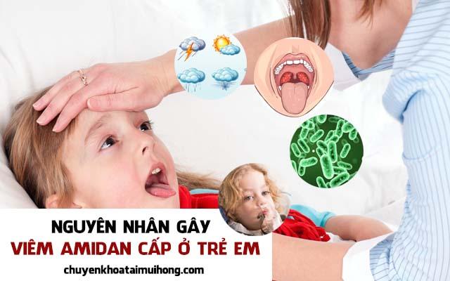 Nguyên nhân gây viêm amidan cấp ở trẻ