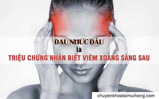 Đau nhức đầu là triệu chứng viêm xoang sàng sau