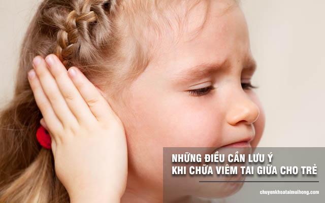 Lưu ý điều trị viêm tai giữa ở trẻ