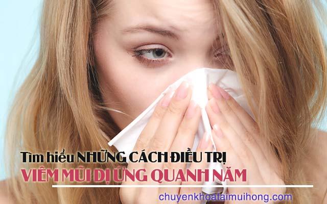 Những cách điều trị viêm mũi dị ứng quanh năm