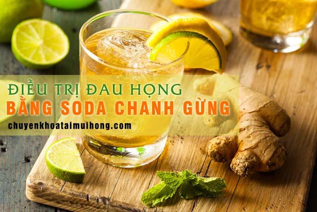 Dùng soda chanh gừng chữa đau họng