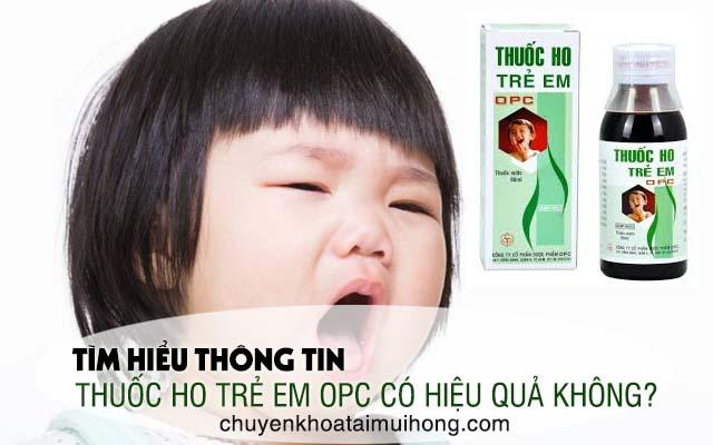 Thuốc ho trẻ em OPC có hiệu quả không?