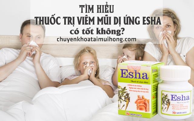 Thuốc trị viêm mũi dị ứng Esha có tốt không?