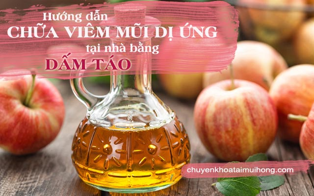 Chữa bệnh viêm mũi dị ứng bằng dấm táo