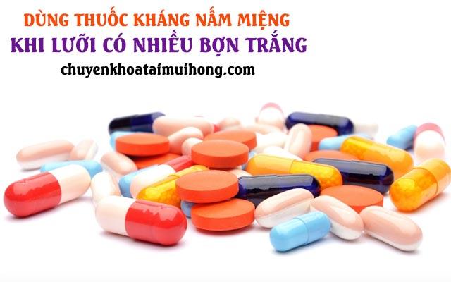 Dùng thuốc kháng nấm miệng khi lưỡi có nhiều bợn trắng