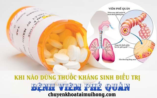 Khi nào nên dùng thuốc kháng sinh chữa viêm phế quản