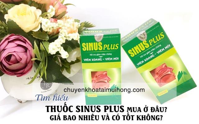 Thuốc Sinus Plus mua ở đâu? Giá bao nhiêu và có tốt không?