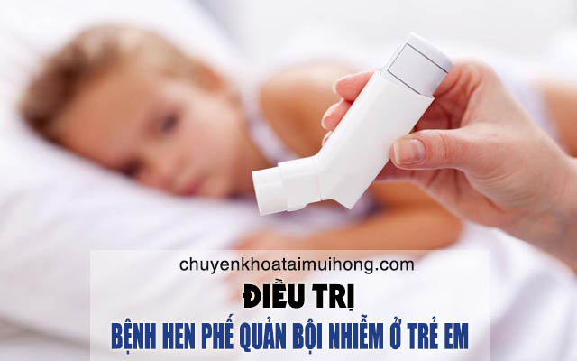Điều trị bệnh hen phế quản bội nhiễm ở trẻ em