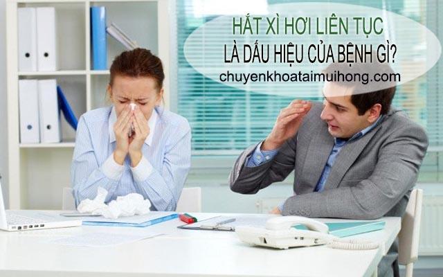 Hắt xì hơi liên tục là dấu hiệu của bệnh gì?