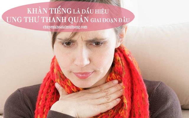 Khàn tiếng là dấu hiệu của ung thư thanh quản ở giai đoạn đầu