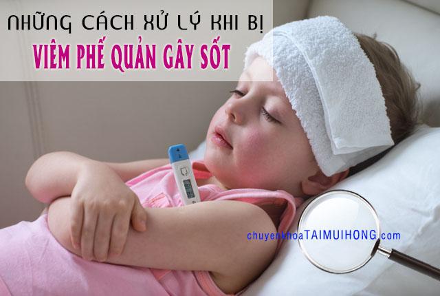 Biện pháp xử lý khi bị viêm phế quản gây sốt