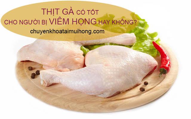 Thịt gà có tốt cho người bị viêm họng?