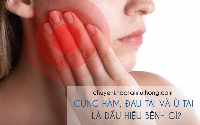 Bị cứng hàm, đau tai và ù tai là dấu hiệu của bệnh gì?