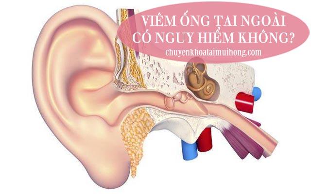 Bệnh viêm ống tai ngoài có nguy hiểm không?