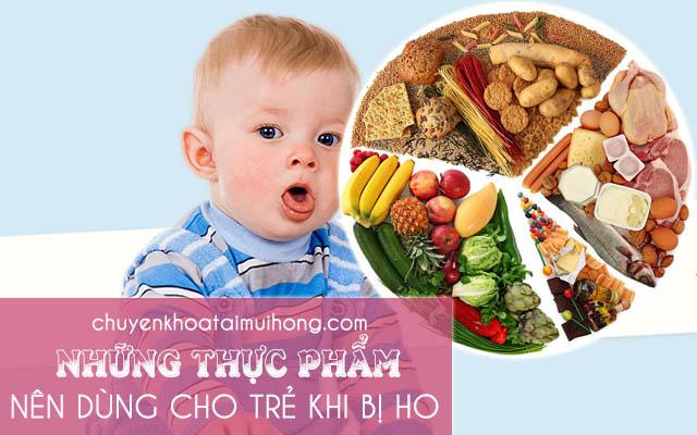 Những thực phẩm nên cho trẻ ăn khi bị ho