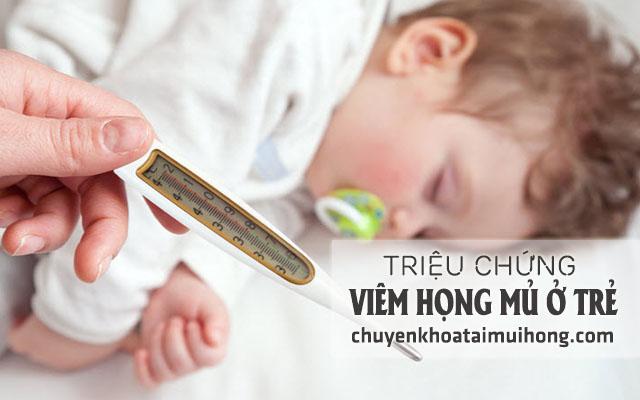 Nhận biết triệu chứng viêm họng mủ ở trẻ