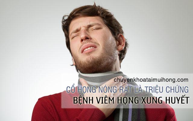 Cổ họng đau nhức và nóng rát là triệu chứng nhận biết bệnh viêm họng xung huyết