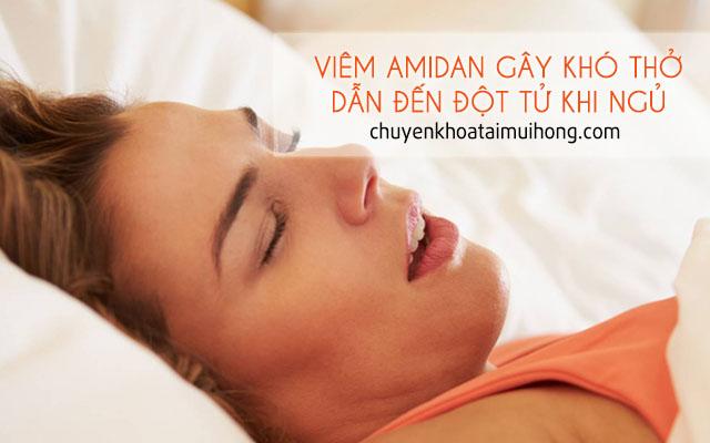 Viêm amidan gây khó thở khiến đột tử khi ngủ