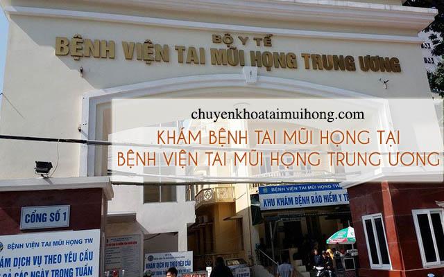 Khám bệnh tai mũi họng tại bệnh viện Tai Mũi Họng Trung ương