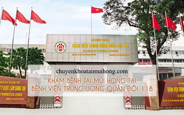 Điều trị bệnh tai mũi họng tại bệnh viện Trung ương Quân Đội 118,khoa Tai Mũi Họng