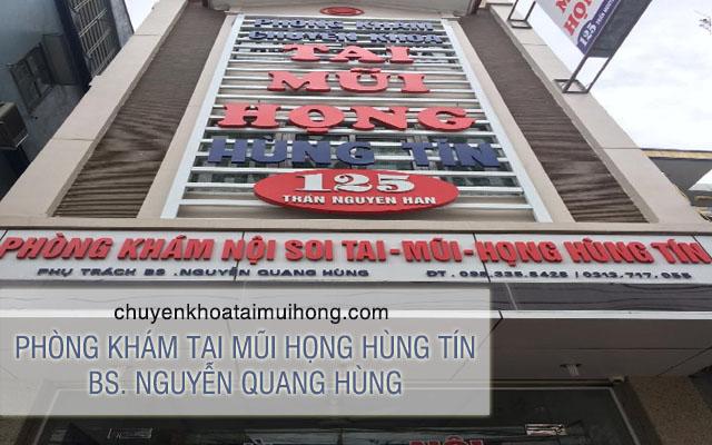 Phòng khám Tai mũi họng Hùng Tín - BS. Nguyễn Quang Hùng