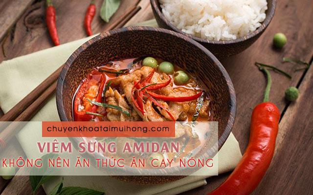 Bị viêm sưng amidan không nên ăn thực phẩm cay nóng