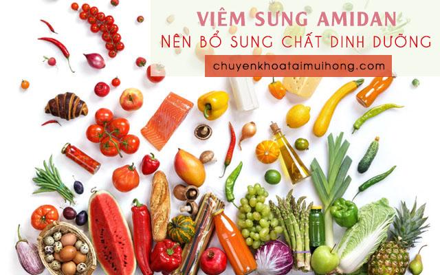 Bị viêm sưng amidan nên bổ sung đầy đủ chất dinh dưỡng