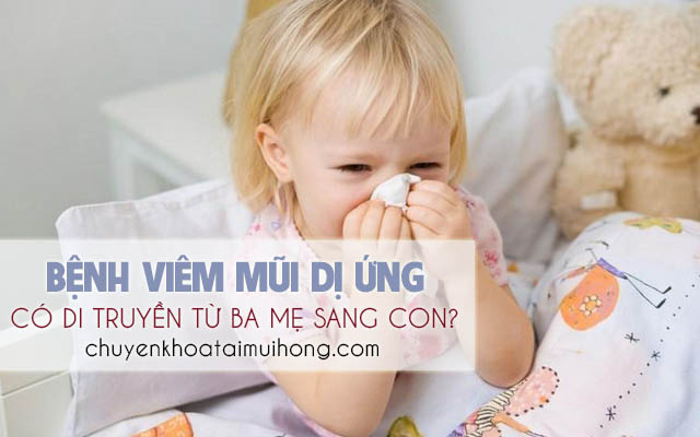 Viêm mũi dị ứng có di truyền không