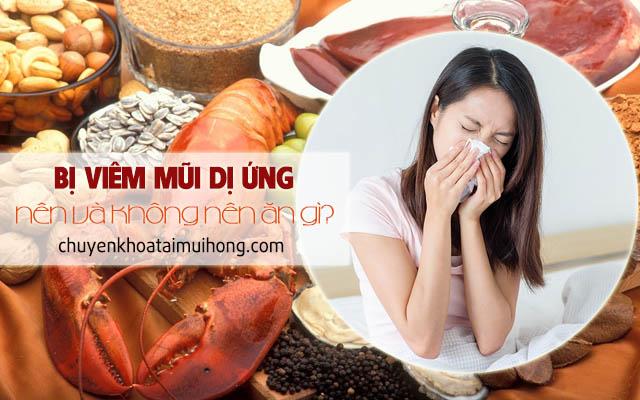 Bị viêm mũi dị ứng nên ăn gì và kiêng gì?