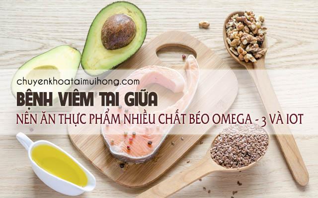 Bệnh viêm tai giữa nên ăn thực phẩm chứa nhiều chất béo omega – 3 và iot