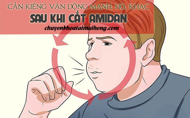 Cần phải kiêng cử trong chế độ ăn uống hàng ngày sau khi cắt amidan