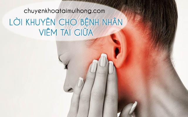 Lời khuyên cho bệnh nhân viêm tai giữa