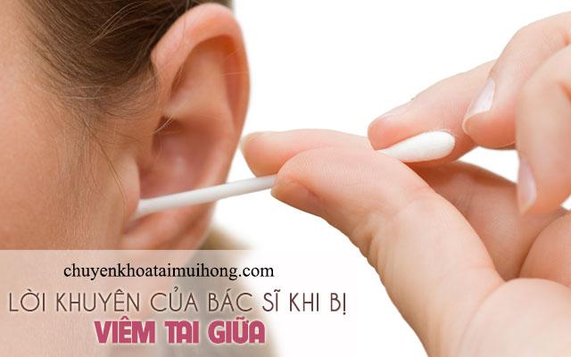 Lời khuyên của bác sĩ khi bị viêm tai giữa