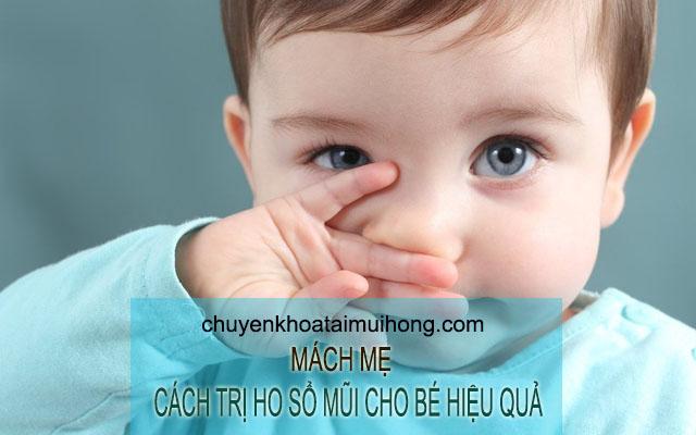 Những cách trị ho sổ mũi cho bé cực kỳ hiệu nghiệm