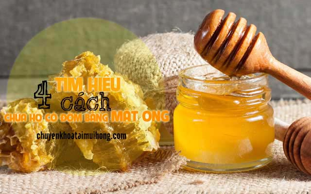 cách chữa ho có đờm bằng mật ong
