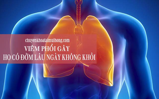 Bệnh viêm phổi gây ho có đờm lâu ngày không khỏi