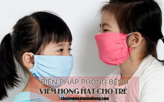 Biện pháp phòng bệnh viêm họng hạt ở trẻ