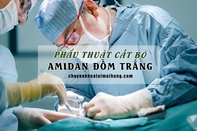 Phẫu thuật cắt bỏ amidan có đốm trắng