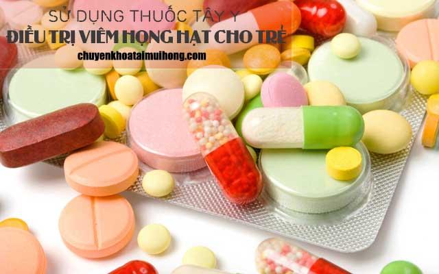 Sử dụng thuốc Tây y điều trị viêm họng hạt ở trẻ