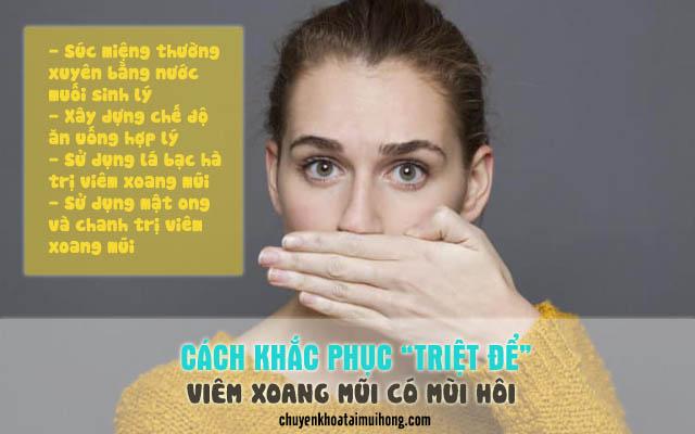 Cách khắc phục viêm xoang mũi có mùi hôi khó chịu