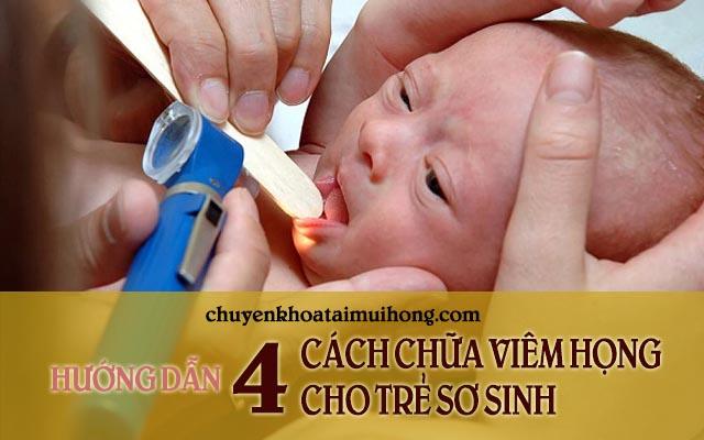 4 cách chữa viêm họng an toàn cho trẻ sơ sinh