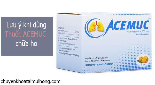 Những lưu ý khi sử dụng thuốc ho Acemuc
